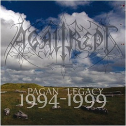 AGALIREPT - Pagan Legacy 1994 - 1999 CD