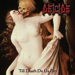"DEICIDE -""Till Death Do Us Part"" CD"