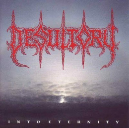"DESULTORY - "" INTO ETERNITY ""TAPE"