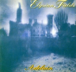 "ELYSIAN FILEDS -""Adelain"" CD"