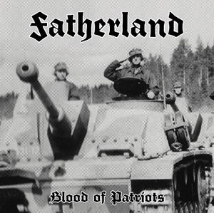 "FATHERLAND -""Blood or the Patriots"" CD"