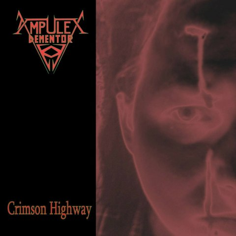 "AMPULEX DEMENTOR - ""Crimson Highway"" CD AMPULEX DEMENTOR - ""Crimson Highway"" CD"