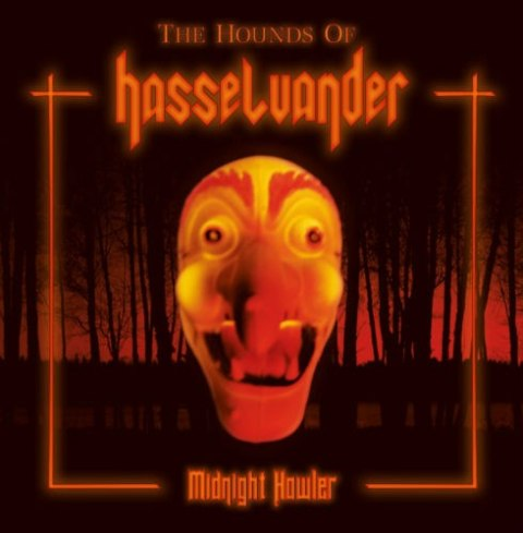 "THE HOUNDS OF HASSELVANDER -""Midnight Howler"" CD"