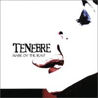 "TENEBRE-""Mark Ov The Beast"" CD"