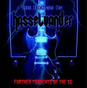 "THE HOUNDS OF HASSELVANDER-""Further Torments of the SG"" 12"" MLP"