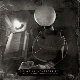 "11 AS IN ADVERSARIES-""The Full Intrepid Experience of Light"" CD"
