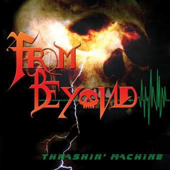 "FROM BEYOND-""Thrashin' Machine"" CD"