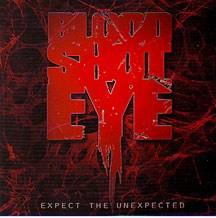 "BLOODSHOTEYE -""Except the Unexpected"" CD"