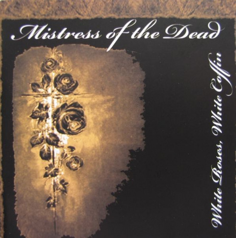"MISTRESS OF THE DEAD -""White Roses, White Coffin"" CD"