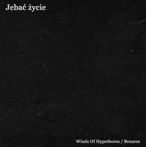 "WINDS OF HYPERBOREA /BENARES -""Jebać życie"" CD"