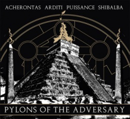 "ACHERONTAS /ARDITI /PUISSANCE /SCHIBALBA -""Pylons of the Adversary"" DIGI PACK"