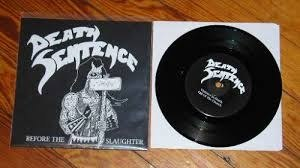 "DEATH SENTENCE -""Before The Slaugter"" 7"" EP"