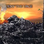 "DENY THE URGE -""In Consequence"" 12"" LP"