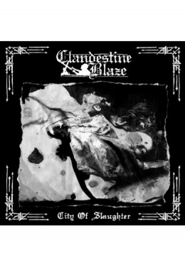 "CLANDESTINE BLAZE - ""City Of Slaughter"" CD"