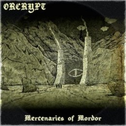 "ORCRYPT - ""Mercenaries of Mordor"" CD"