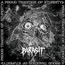 "PARASIT -""A Proud Tradition Of Stupidity"" CD"