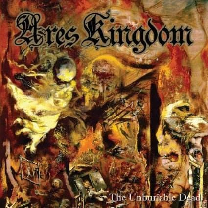 "ARES KINGDOM - ""The Unburiable Dead""CD"