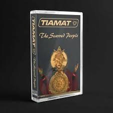 "TIAMAT –""The scarred people"" TAPE"