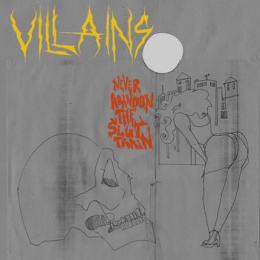 "VILLAINS -""Never Abandon the Slut Train"" CD"