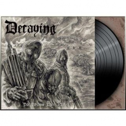 "DECAYING -""To Cross The Line"" 12"" LP"