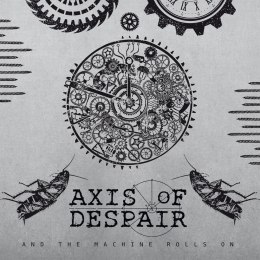 "AXIS OF DESPAIR -""And The Machine Rolls On"" 7""EP"