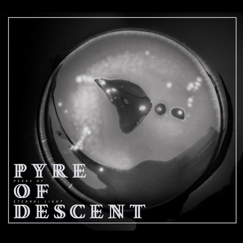 "PYRE OF DESCENT -""PEACS OF ETERNAL LIGHT"" DIGI PACK"