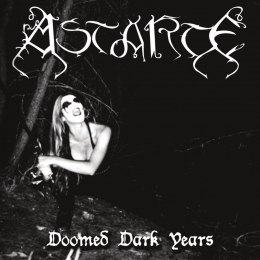"ASTARTE- ""Doomed Dark Years"" DIGI PACK"