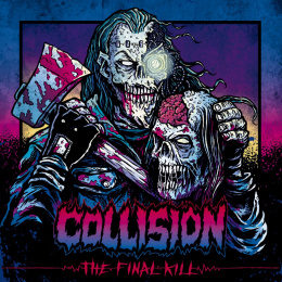 "COLLISION -""The Final Kill"" MCD"