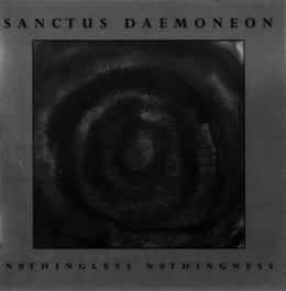 "SANCTUS DAEMONEON - ""Nothingless Nothingness"" MCD"