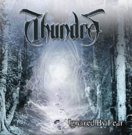 "THUNDRA-""Ignored by Fear"" CD"