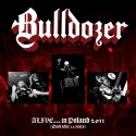BULLDOZER - ALIVE... in POLAND 2011 (Back after 22 years ) DIGI PACK