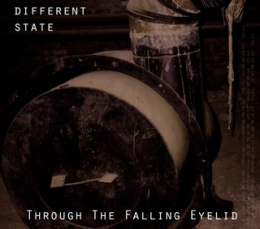 "DIFFERENT STATE-""Through the Falling Eyelid"" DIGI PACK CD"