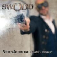 "SWODD -""Silent War Ordering Disaster Dynamics"" CD"
