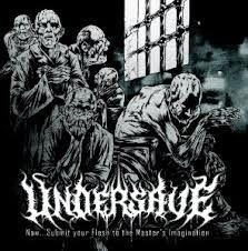 "UNDERSAVE -""Now...Submit Your Flesh To The Master's Imagination"" CD"
