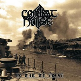 "COMBAT NOISE - ""In War We Trust"" 7""EP"