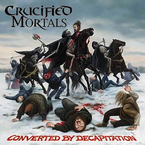 "CRUCIFIED MORTALS -""Converted by Decapitation"" CD"