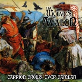 "THE WOLVES OF AVALON - ""Carrion Crows over Camlan"" CD"
