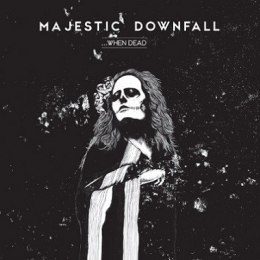 "MAJESTIC DOWNFALL -""When Dead..."" CD"